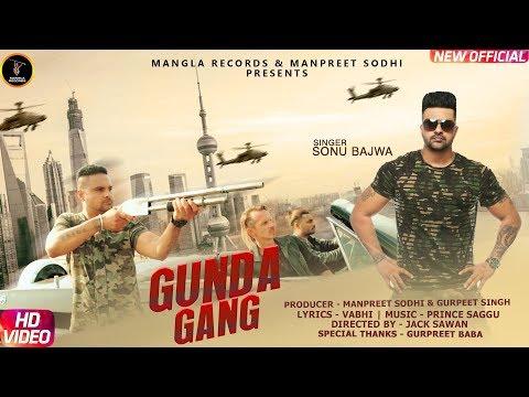 Sonu Bajwa | Gunda Gang  |  Full Video | Latest Punjabi Songs 2018 |  Mangla Records
