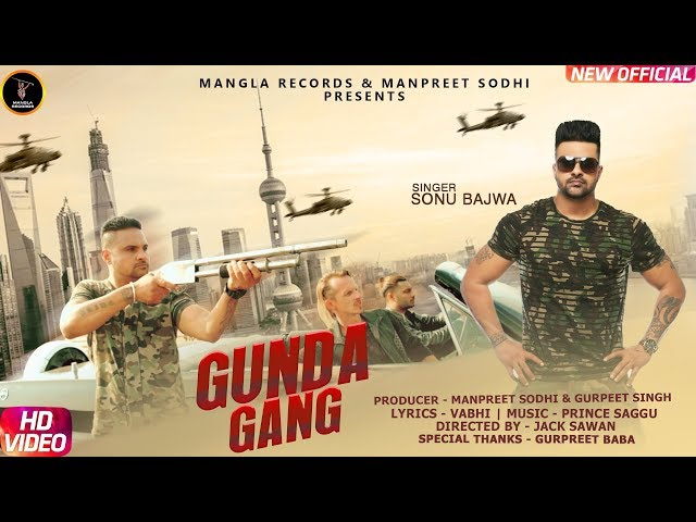 Sonu Bajwa | Gunda Gang  |  Full Video | Latest Punjabi Songs 2018 |  Mangla Records