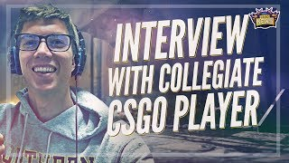 Interview with a Collegiate CSGO Player