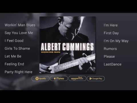 Albert Cummings - Working Man (Full Stream)