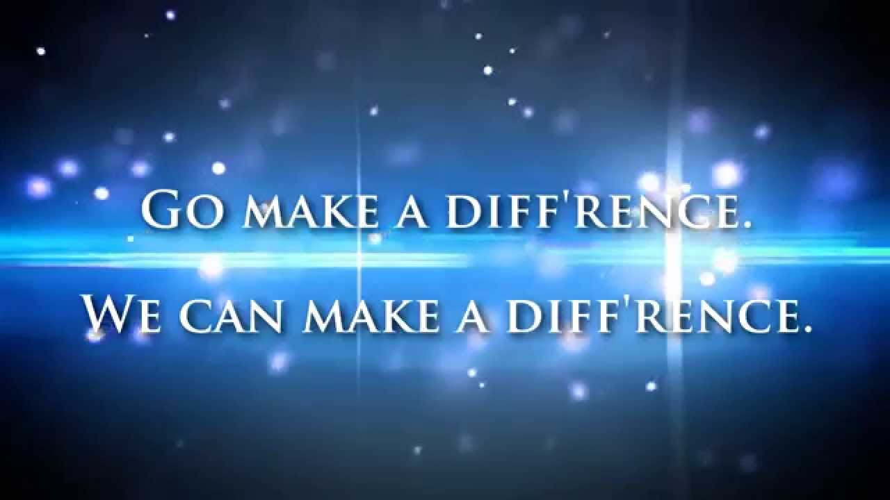 go make a difference lyrics youtube