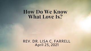 How Do We Know What Love Is?   April 25