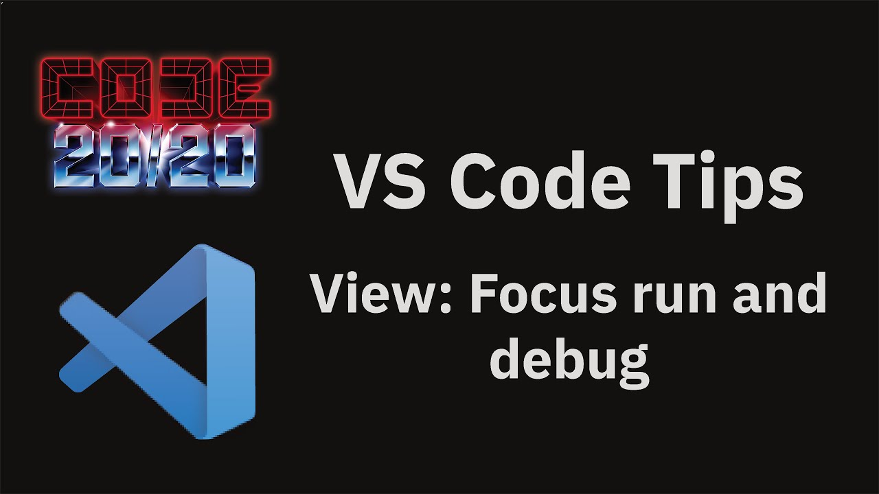 View: Focus run and debug