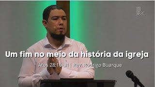 Um fim no meio da história da igreja - Atos 28:16-3 - 06/12/2020