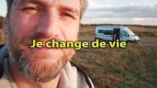 JE CHANGE DE VIE ❗️❗️❗️❗️ VANLIFE à PLEIN TEMPS en FOURGON AMÉNAGÉ VIVRE AUTREMENT - Voyage Voyages