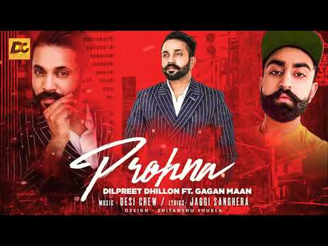 prohna-(full-song)---dilpreet-dhillon- -desi-crew- -new-punjabi-songs-2017