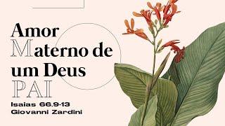 Amor materno de um Deus Pai | Rev. Giovanni Zardini