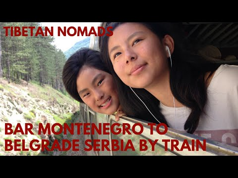 Tibetan Nomads Travel from Bar Montenegro to Belgrade Serbia by train