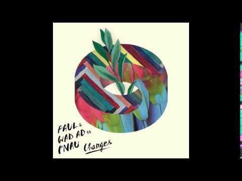 Faul & Wad Ad vs Pnau - Changes (Ultra Deep House Mix)