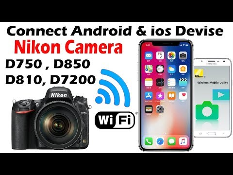 How To Connect Nikon DSLR With Android And IOS Smartphone || D750, D850, D810, D7200, D75000