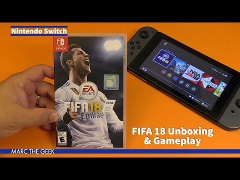 Nintendo Switch: FIFA 18 Unboxing & Gameplay