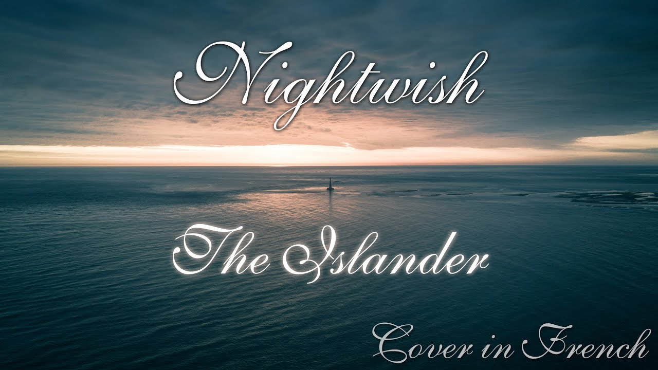 NIGHTWISH - The Islander - Cover In French (VERSION FRANÇAISE)