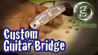 Custom Guitar Bridge - Guitar Build Part 30