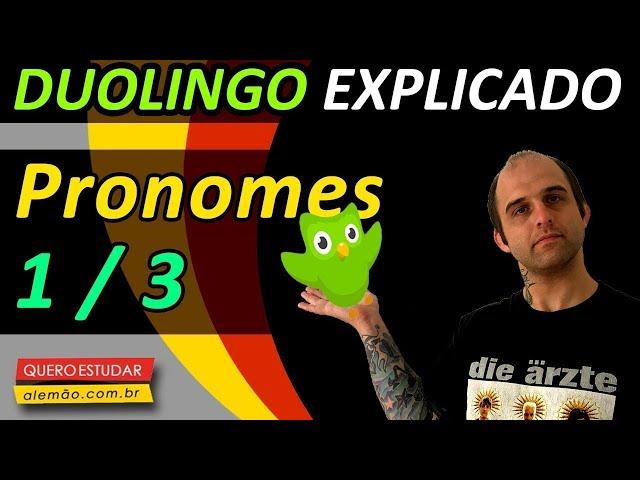 #31 - Curso de alemão gratuito para iniciantes - Pronomes 1/3 - Duolingo Explicado -