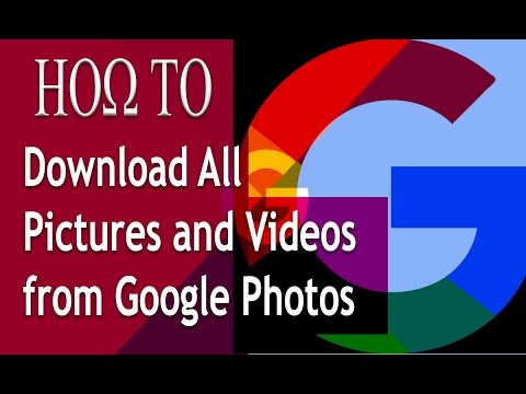 How To Download All Pictures And Videos From Google Photos (2017)