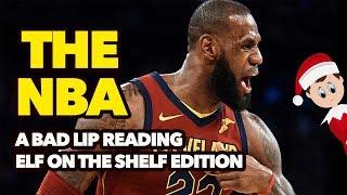 Elf on the Shelf NBA A Bad lip Reading