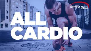 Workout Music Source // ALL CARDIO (60 Minute Non-Stop Workout Mix) // 140-150 BPM