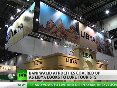 War & Travel: Libya lures tourists as Bani Walid atrocities silenced