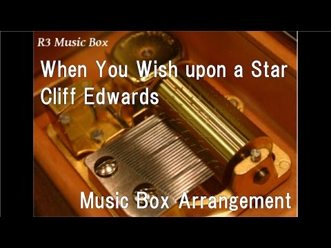When You Wish upon a Star/Cliff Edwards [Music Box] (Disney Animation