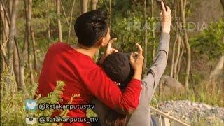 KATAKAN PUTUS 17 NOVEMBER 2015 - Cowok Traveler Memberi Cinta  Palsu Part 2/4