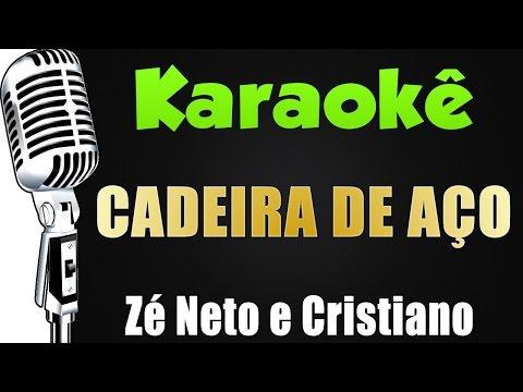 🎤 Zé Neto e Cristiano - CADEIRA DE AÇO - KARAOKÊ