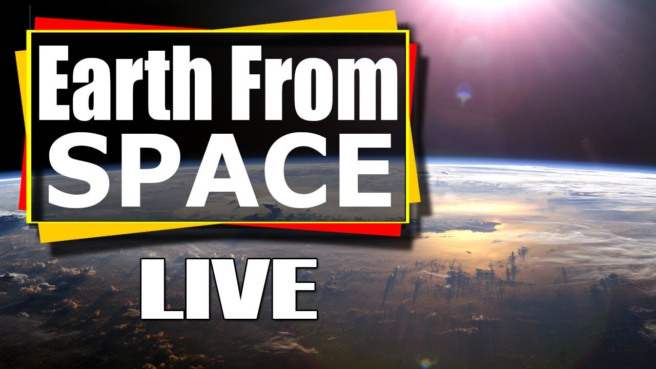 Nasa Live - Earth From Space ( Live Stream ) : ISS live ...
