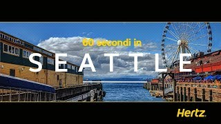 Hertz in 60 Secondi – Seattle – Una guida su una città dal ricco patrimonio culturale
