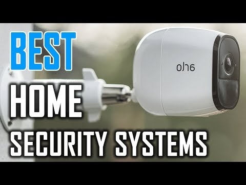 Best Home Security Systems in 2018
