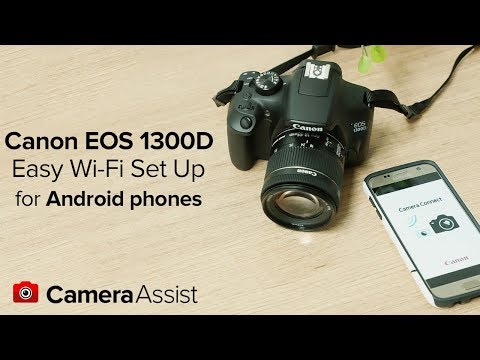 Connect your Canon EOS 1300D to your Android phone via Wi-Fi