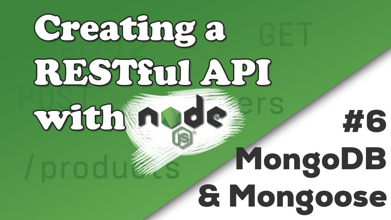 MongoDB and Mongoose | Creating a REST API with Node js