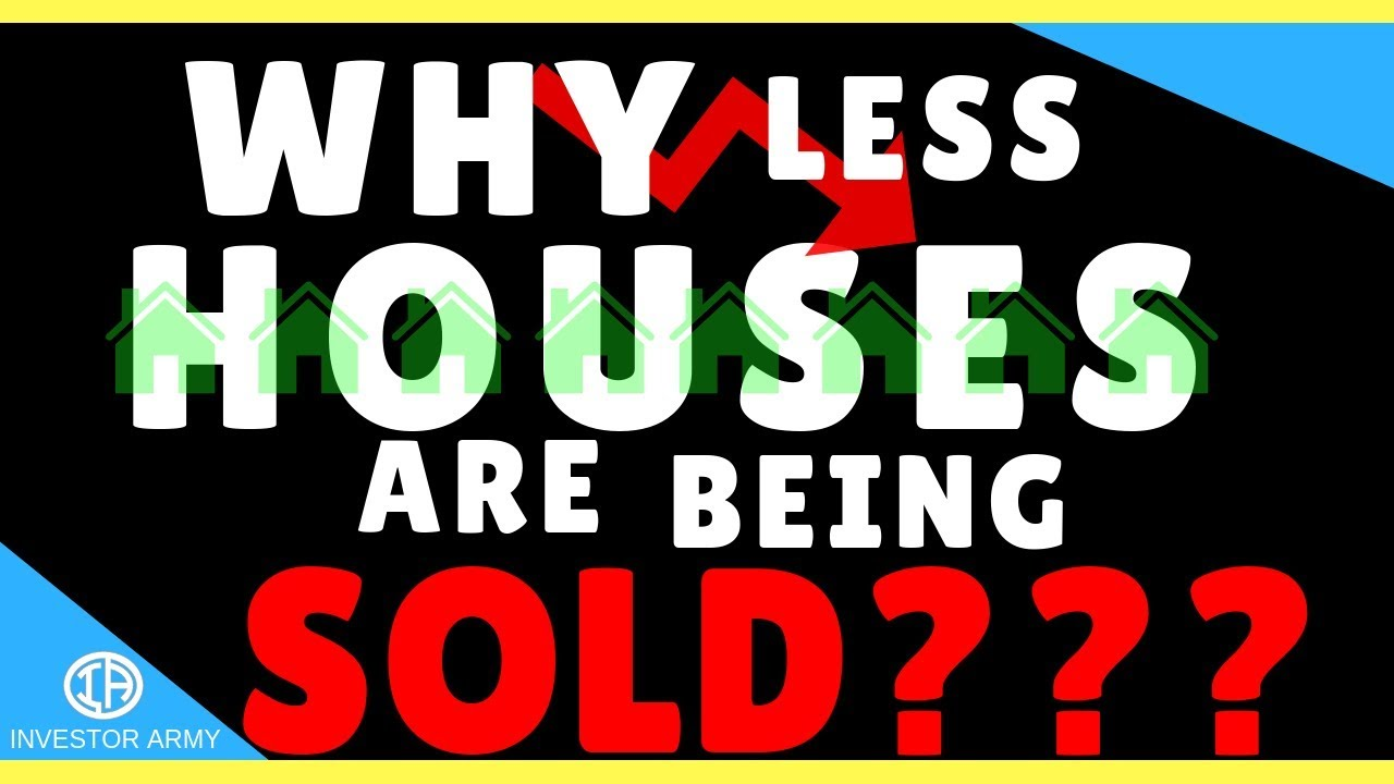 Why Less Houses Are Being Sold