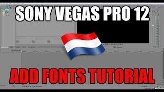 ► Sony Vegas Pro 12 ◄ | Add Fonts Tutorial | Dutch | 1080HD |