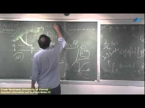 Frank Verstraete (University of Vienna) Quantum Information and Quantum Matter IV