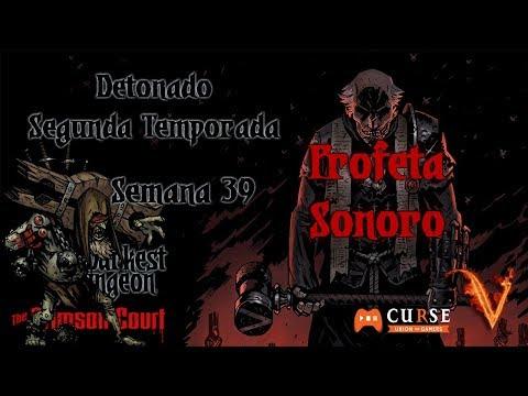 Darkest Dungeon - Crimson Court - S02 - Semana 39 - Profeta Sonoro