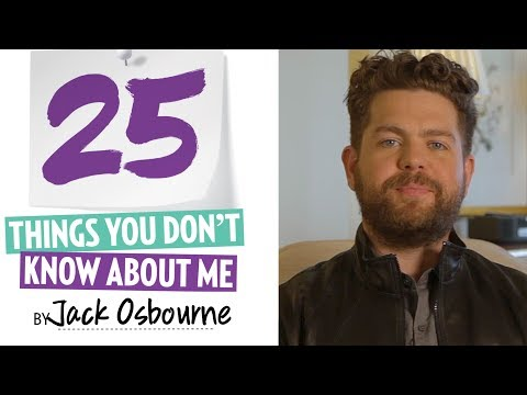 Jack Osbourne, 25 things You Don't you Know About Me