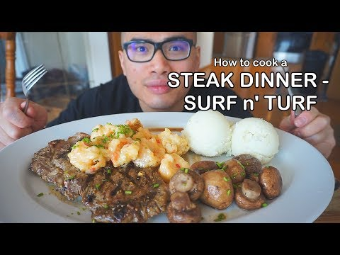 How To Cook A STEAK DINNER - SURF N' TURF