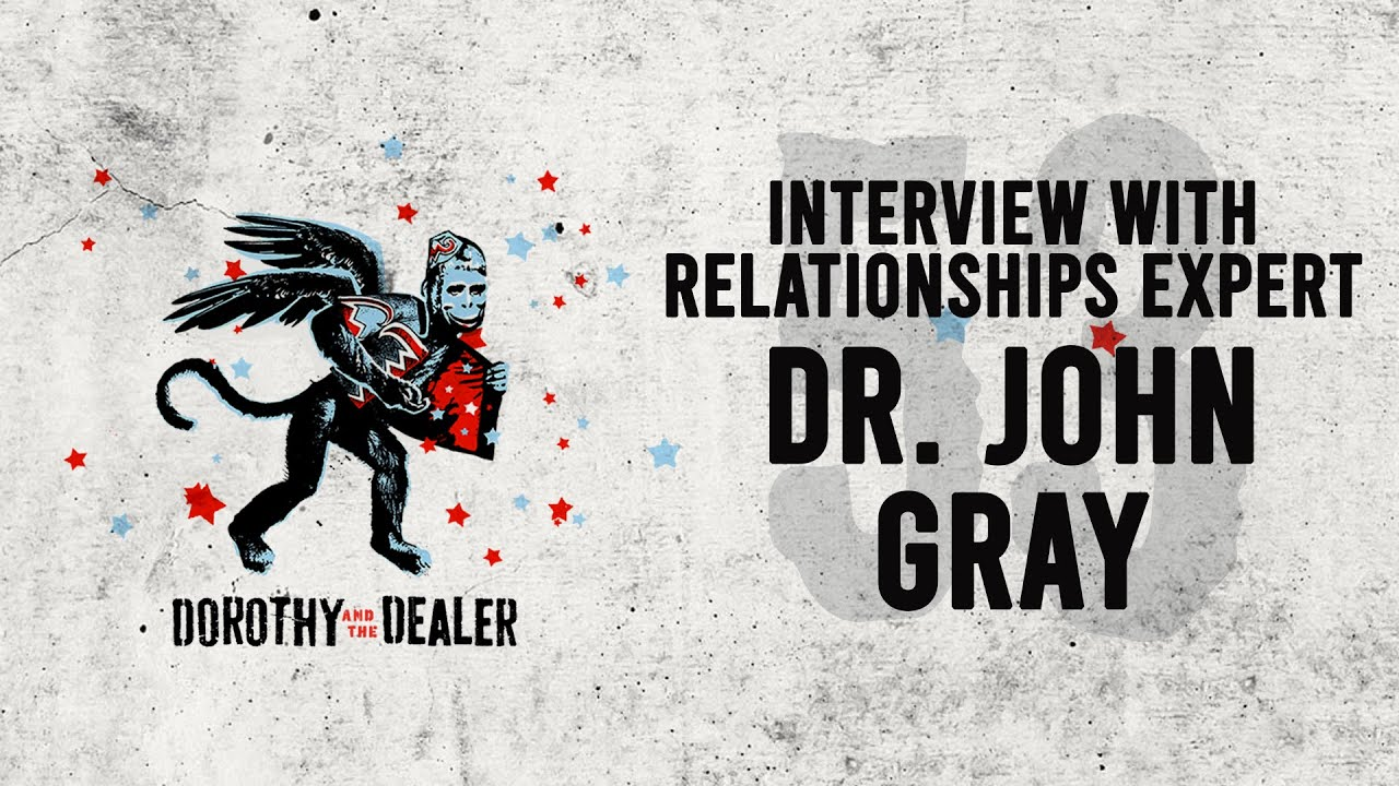 Download Interview with Relationships Expert, Dr John Gray - Dorothy and the Dealer - Episode 53