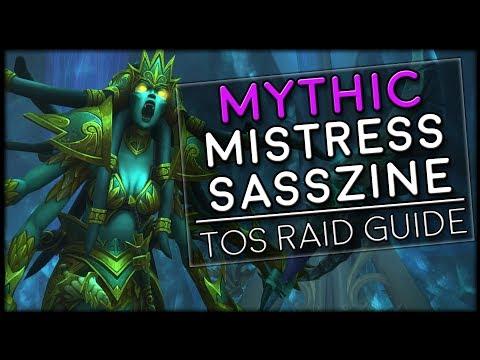 MISTRESS SASSZINE MYTHIC - Tomb of Sargeras Raid Guide | World of Warcraft Legion