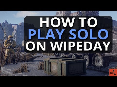 How To Play Solo On Wipeday!! Rust Solo Survival