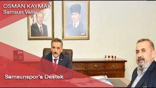 Vali Kaymak'tan Samsunspor'a destek