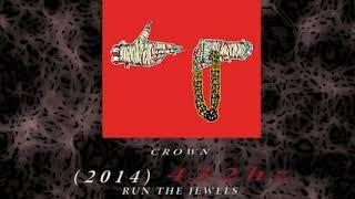 Run The Jewels - Crown [432hz]