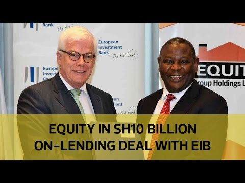 Equity in Sh10 billion partnership with European Investment Bank
