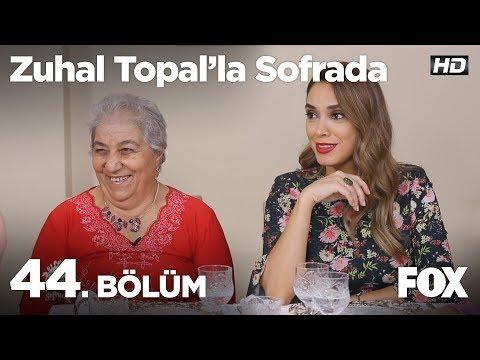 Zuhal Topal'la Sofrada 44. Bölüm