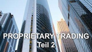 Was ist ein Prop-Tradinghaus und wie funktioniert es? - Teil 2