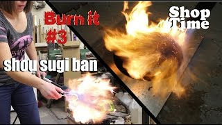 burn it 3 shou sugi ban