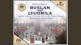 Ruslan and Lyudmila, Op. 5: Act V: No. 27. Finale: Akh ty svet, Luydmila (Svetozar, Farlaf, Chorus)