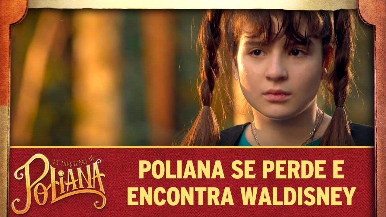 Poliana se perde e é encontrada por Waldisney | As Aventuras de Poliana