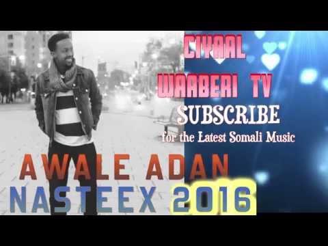 AWALE ADAN NASTEEX 2016  | CIYAAL WAABERI TV
