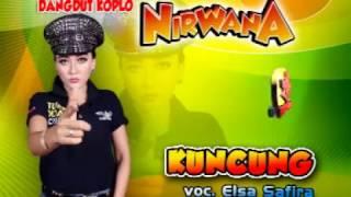 Kuncung-Dangdut Koplo-Nirwana-Elsa Safira