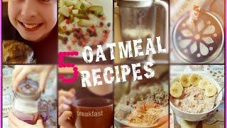 5 рецептов ОВСЯНКИ ♥ Будь стройной ♥ 5 Healthy & Delicious Recipes